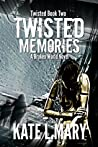 Twisted Memories by Kate L. Mary