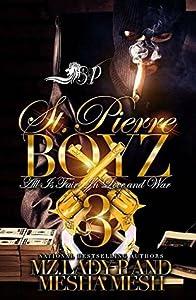 St. Pierre Boyz 3 : All is Fair In Love and War