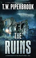 The Ruins: A Dystopian Society in a Post-Apocalyptic World