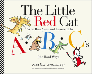 The Little Red Cat Who Ran Away and Learned His ABC's by Patrick McDonnell