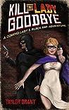 Kill the Lady Goodbye (A Short Story): A Domino Lady & Black Bat Adventure