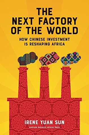 The Next Factory of the World: How Chinese Investment Is Reshaping Africa