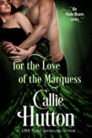 For the Love of the Marquess (The Noble Hearts, #2)
