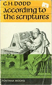 According to Scriptures by C.H. Dodd