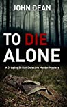 To Die Alone (Detective Chief Inspector Jack Harris, #3)