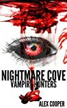 Nightmare Cove: Vampire Hunters: A Paranormal Action-Adventure Trilogy