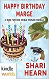 Happy Birthday, Marge (Miss Fortune; Sinful Spirits #1)
