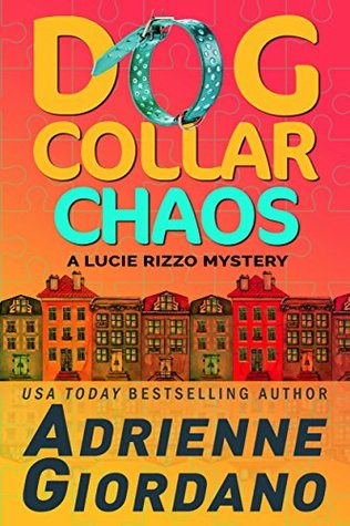 Dog Collar Chaos (A Lucie Rizzo Mystery, #4)