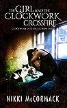 The Girl and the Clockwork Crossfire (Clockwork Enterprises #3)