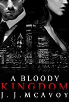 A Bloody Kingdom (Ruthless People, #4)