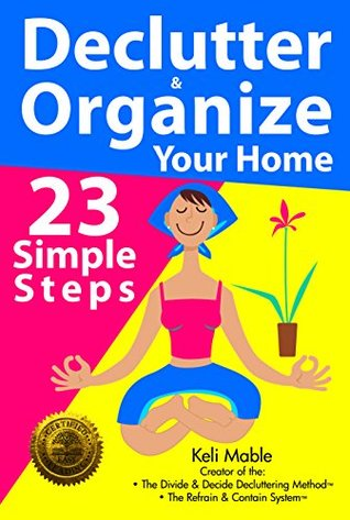 Declutter & Organize Your Home: 23 Simple Steps