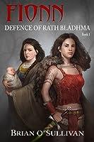 Fionn: Defence of Ráth Bládhma (Fionn mac Cumhaill, #1)