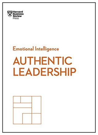 Authentic Leadership by Harvard Business Review