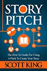 Story Pitch by Scott  King