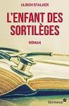 L'Enfant des Sortilèges by Ulrich Stalker