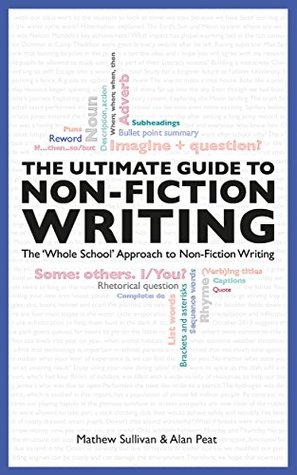 The Ultimate Guide To Non-Fiction Writing: The 'Whole School' Approach to Non-Fiction Writing
