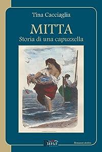Mitta. Storia di una capuzzella