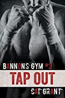 Tap Out: Bannon's Gym #3
