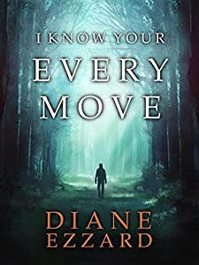 I Know Your Every Move (Sophie Brown #1)