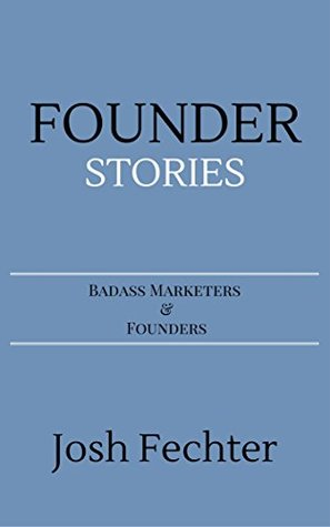 Founder Stories: Badass Marketers & Founders
