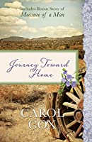 Journey Toward Home: Also Includes Bonus Story of Measure of a Man