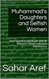 Muhammad's Daughters and Selfish Women