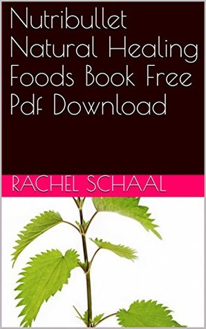 Nutribullet Natural Healing Foods Book Free Pdf Download
