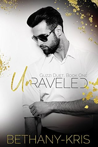 Unraveled (Guzzi Duet #1)