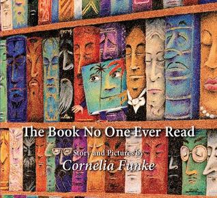 The Book No One Ever Read by Cornelia Funke