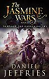 The Jasmine Wars: Book Two: Through the Darkening Sky