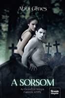 A sorsom  (Existence Trilogy, #2)