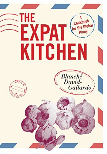The Expat Kitchen A Cookbook for The Global Pinoy