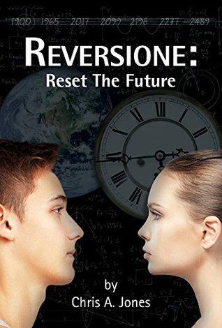 Ebook Reversione Reset The Future By Chris A Jones