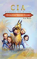 Operation Golden Llama (Cousins in Action Book 1)