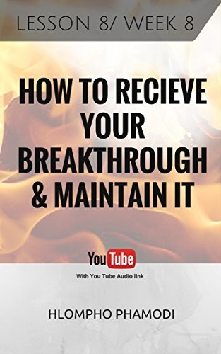 how to receive your breakthrough and maintain in it