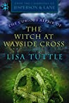 The Curious Affair of the Witch at Wayside Cross (The Curious Affair Of, #2)