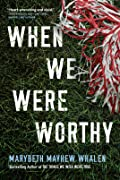 When We Were Worthy