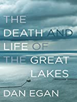 The Death and Life of the Great Lakes