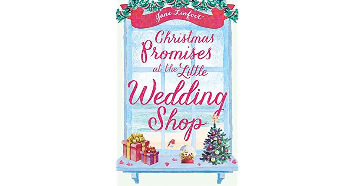 The Christmas Promise Book.Christmas Promises At The Little Wedding Shop By Jane Linfoot