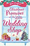 Christmas Promises at the Little Wedding Shop (The Little Wedding Shop by the Sea, #4)