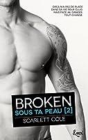 Broken : Sous ta peau [2]