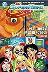 DC Super Hero Girls Vol 4: Past Times at Super Hero High (DC Super Hero Girls Graphic Novels, #4)