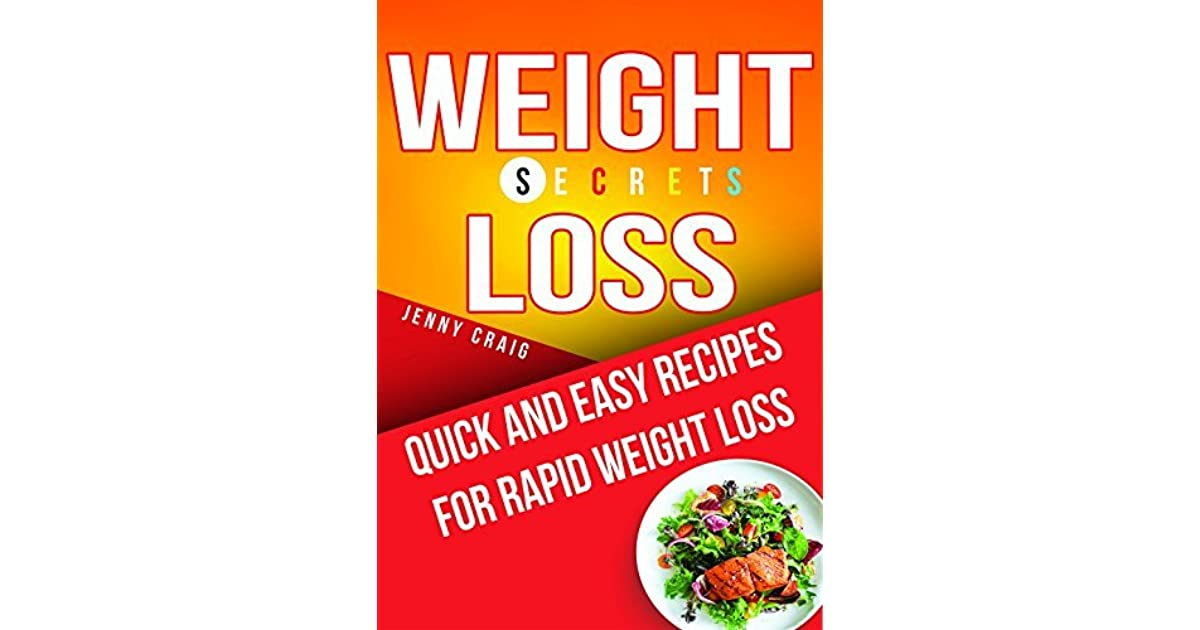 Weight Loss Secrets Cookbook Quick And Easy Recipes For Rapid