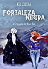 Fortaleza Negra: A chegada da nova era