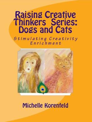 Raising Creative Thinkers Series - Dogs and Cats
