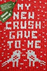 My New Crush Gave to Me by Shani Petroff