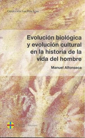 Evolución biológica y evolución cultural en la historia de la vida y del hombre