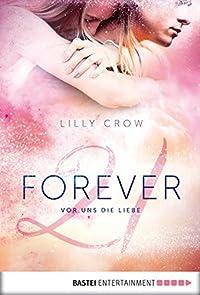 Forever 21: Vor uns die Liebe