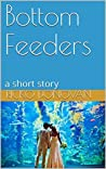 Bottom Feeders: a short story