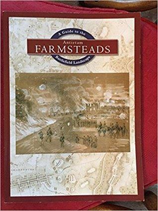 Antietam Farmsteads: A Guide to the Battlefield Landscape